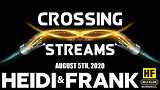 Crossing Streams 8/5/20