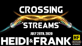 Crossing Streams 7/29/20
